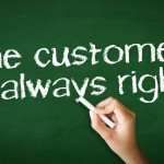 Is the Customer Ever Wrong? Answer: It Doesn't Matter!